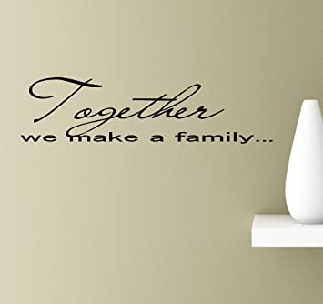 com together we make a family bond love wall art quotes