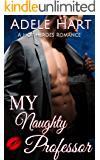 My Naughty Professor: A Hot Heroes Romance