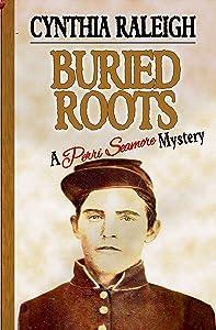 Buried Roots (Perri Seamore Book 2)