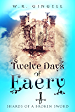 Twelve Days Of Faery (Shards Of A Broken Sword Book 1)