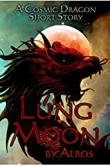 Lung Moon: a cosmic dragon short story Kindle Edition