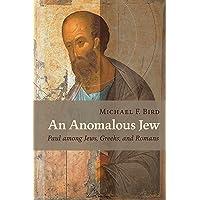 Anomalous Jew: Paul among Jews, Greeks, and Romans