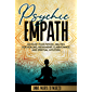 Psychic Empath: Develop Your Psychic Abilities for Healing, Mediumship, Clairvoyance and Spiritual Intuition
