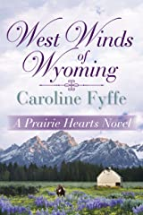 West Winds of Wyoming (A Prairie Hearts Novel Book 3) Kindle Edition