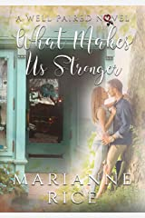 What Makes Us Stronger (A Well Paired Novel Book 3) Kindle Edition