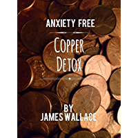 Anxiety Free Copper Detox
