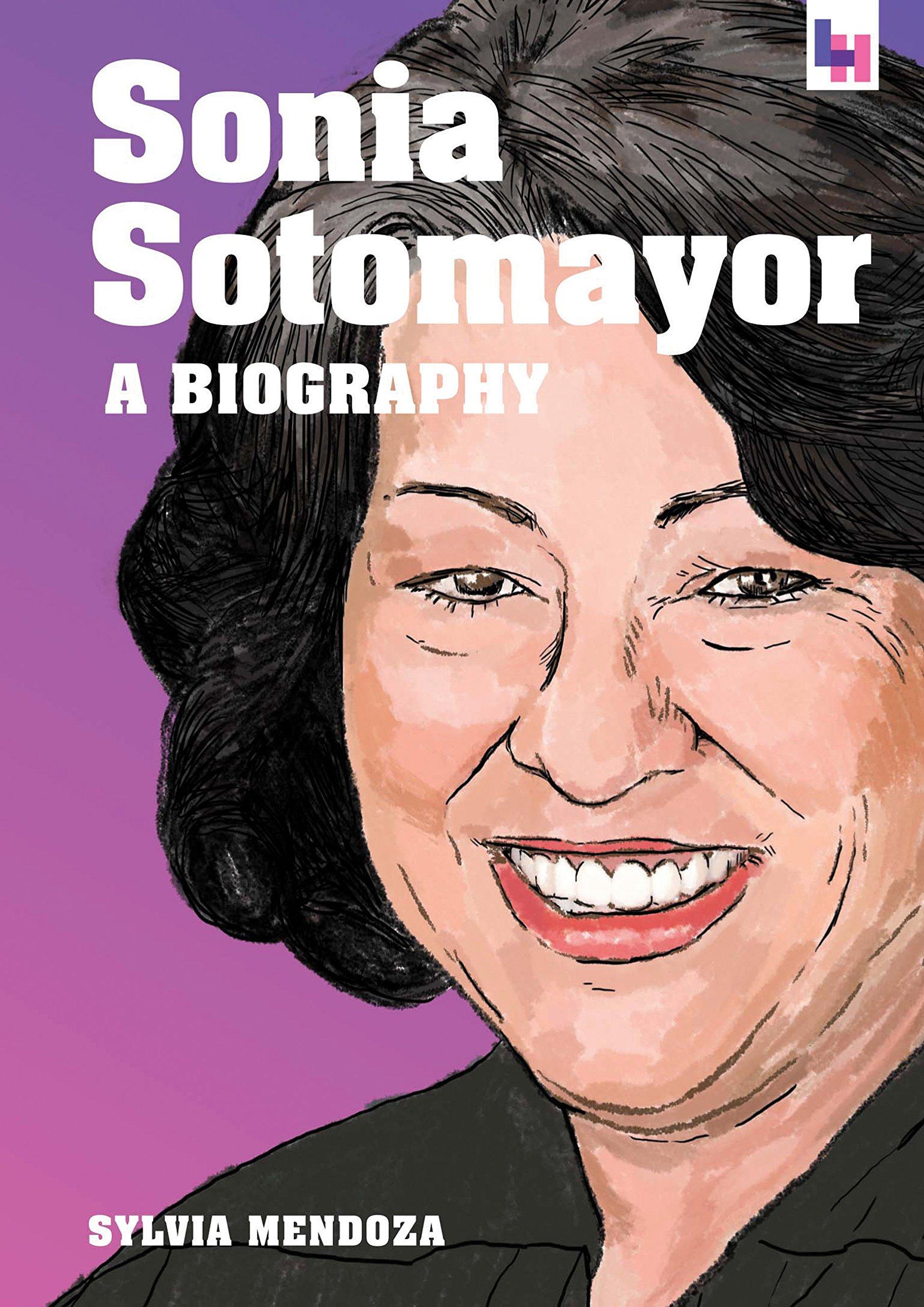 Sonia Sotomayor: A Biography (Living History)