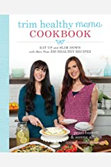 Trim Healthy Mama Cookbook: Eat Up and Slim Down with More Than 350 Healthy Recipes Paperback