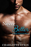 Never Better: A Dark Obsession Novel