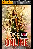 """LOVE ONLINE"": Woman's Adventure (Based on true stories Book 1)"