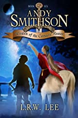 Wisdom of the Centaurs' Reason: Teen & Young Adult Centaur Epic Fantasy Book (Andy Smithson 6) Kindle Edition