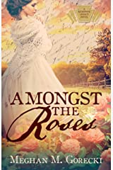 Amongst the Roses (Keystone Legacy Book 1) Kindle Edition