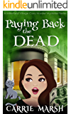 Paying Back The Dead (A Millerfield Village Cozy Murder Mysteries Series)