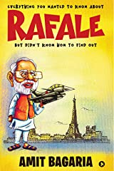 RAFALE : EVERYTHING YOU WANTED TO KNOW ABOUT RAFALE BUT DIDN'T KNOW HOW TO FIND OUT Kindle Edition
