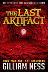 The Lost Labyrinth: The Supernatural Grail Quest Zombie Apocalypse (The Last Artifact Trilogy Book 2) Kindle Edition
