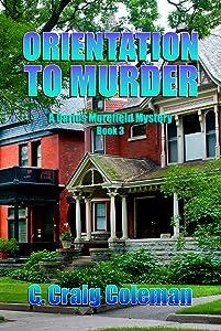 Orientation to Murder (Darius Morefield Mystery Series Book 3)