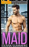 The Billionaire's Maid: A Billionaire Romance