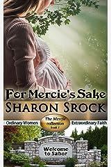 For Mercie's Sake: an inspirational women's fiction novella (The Mercie series Book 1) Kindle Edition