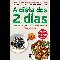 A dieta dos 2 dias - The FastDiet: Fique mais magro e saudável com ométodo do jejum intermitente