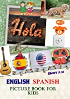 ENGLISH SPANISH PICTURE BOOK FOR KIDS: BASIC