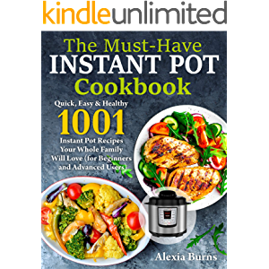Instant Pot Cookbook: Quick, Easy & Healthy 1001 Instant Pot Recipes Your Whole Family Will Love ( for Beginners and…