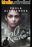 O Roubo (Portuguese Edition)