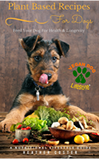 Homemade vegetarian dog food treat recipes 14 great tasty plant based recipes for dogs a nutritional lifestyle guide feed your dog for health forumfinder Gallery