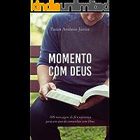 Momento com Deus: 365 mensagens de fé e esperança para um ano de comunhão com Deus