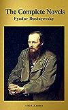 Fyodor Dostoyevsky: The Complete Novels ( A to Z Classics ) (English Edition)