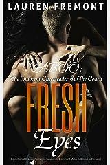 TABOO: Fresh Eyes: The Innocent Cheerleader & The Coach (Older Man Younger Woman, Dominant Alpha Male, Teacher Student Romance) Kindle Edition