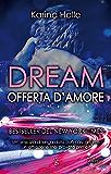 Dream. Offerta d'amore (Italian Edition)