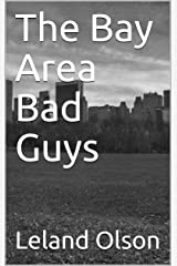 """The Bay Area Bad Guys: """"Evil Personified"""" Kindle Edition"""