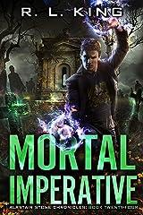 Mortal Imperative: An Alastair Stone Urban Fantasy Novel (Alastair Stone Chronicles Book 24) (The Alastair Stone Chronicles) Kindle Edition
