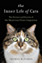 The Inner Life of Cats: The Science and Secrets of Our Mysterious Feline Companions (English Edition)