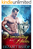 Tormenting Her Mate: A Shapeshifter Paranormal Romance (My Wicked Mates Book 3)