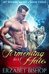 Tormenting Her Mate: A Shapeshifter Paranormal Romance (My Wicked Mates Book 3) Kindle Edition