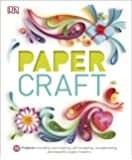 Paper Craft: 50 Projects Including Card Making, Gift Wrapping, Scrapbooking, and Beautiful Paper Flowers (Dk)
