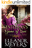 The Gentleman's Game of Love (The Elkins Brothers) (A Regency Romance Book)