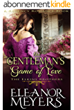 The Gentleman's Game of Love (The Elkins Brothers) (A Regency Romance Book) (English Edition)