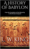 A History of Babylon: From the Foundation of the Monarchy to the Persian Conquest