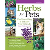 Herbs for Pets: The Natural Way to Enhance Your Pet's Life (CompanionHouse Books) A-Z Guide to Medicinal Plants, Holistic Rec