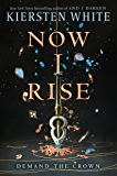 Now I Rise (And I Darken Book 2)