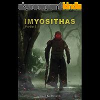 Imyosithas Partie 1