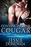 Convincing the Cougar: A Cascade Shifters Prequel Novella