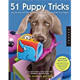 51 Puppy Tricks: Step-by-Step Activities to Engage, Challenge, and Bond with Your Puppy (Dog Tricks and Training, 3)