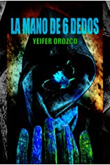 La mano de 6 dedos (Spanish Edition) Kindle Edition