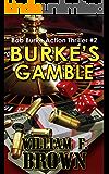 Burke's Gamble: Bob Burke Suspense Thriller #2 (Bob Burke Action Adventure Novels) (English Edition)