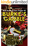 Burke's Gamble: Bob Burke Suspense Thriller #2 (Bob Burke Action Adventure Novels)