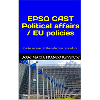 EPSO CAST Political affairs / EU policies: How to succeed in the selection procedure (English Edition)