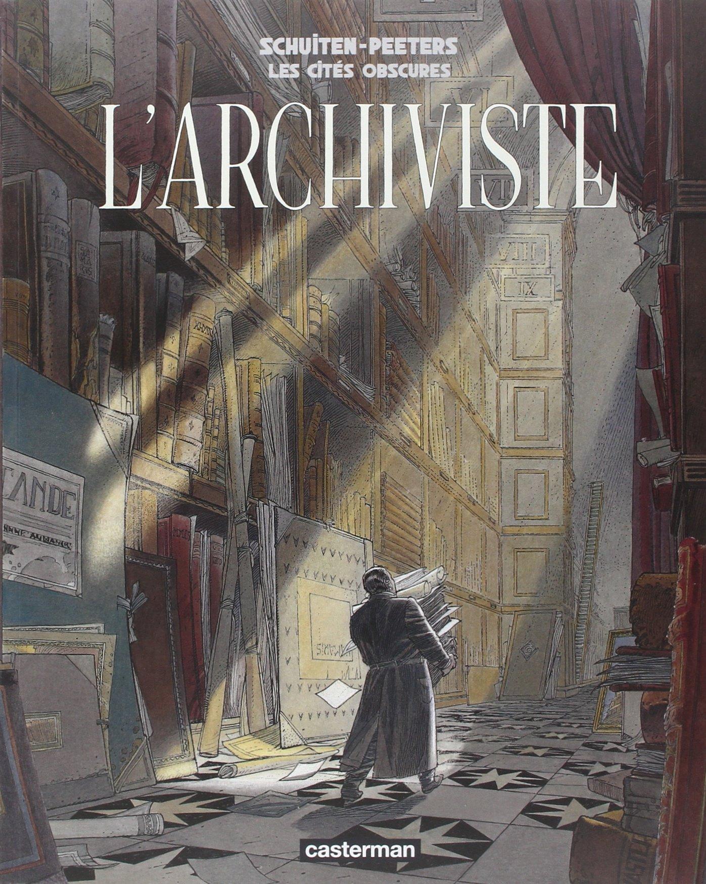 Les cités obscures : L'archiviste Album – 10 juin 2009 François Schuiten Benoît Peeters Casterman 2203020385